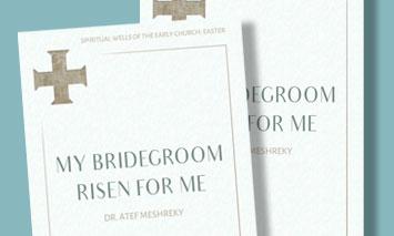 My Bridegroom Risen for Me
